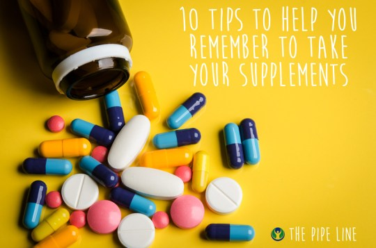 Piping Rock - The Pipe Line - 10 TIPS TO HELP YOU REMEMBER TO TAKE YOUR SUPPLEMENTS & MEDICATIONS
