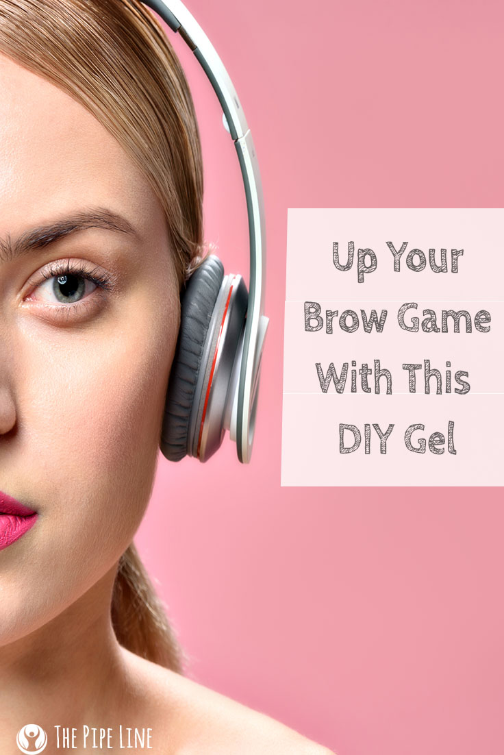 The Pipe Line Up Your Beauty Routine With This Diy Brow Gel The