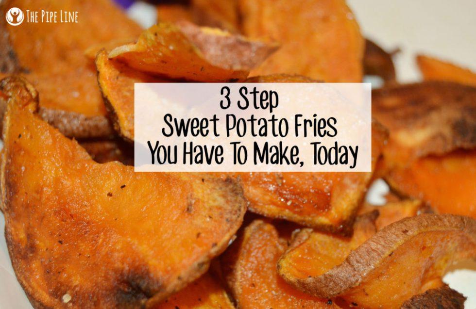 3 Step Sweet Potato Fries Reci...