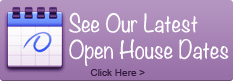 Click to see our Open House dates