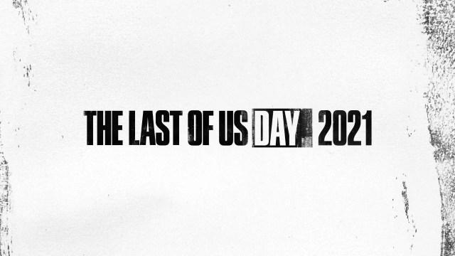 The Last of Us Day 2021: A Community Celebration 2