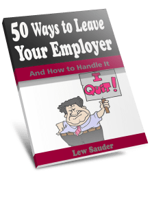 50 Ways to Leave Your Employer