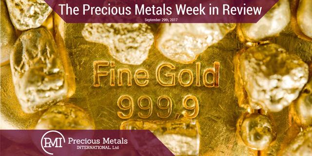 The Precious Metals Week in Review - September 28, 2017 - Precious Metals International
