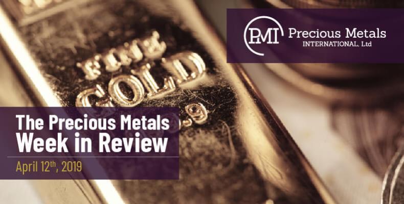 The Precious Metals Week in Review - April 12th, 2019.