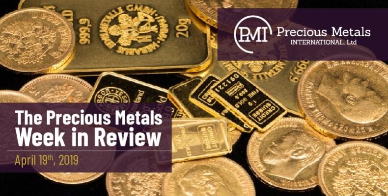 The Precious Metals Week in Review - April 19th, 2019.