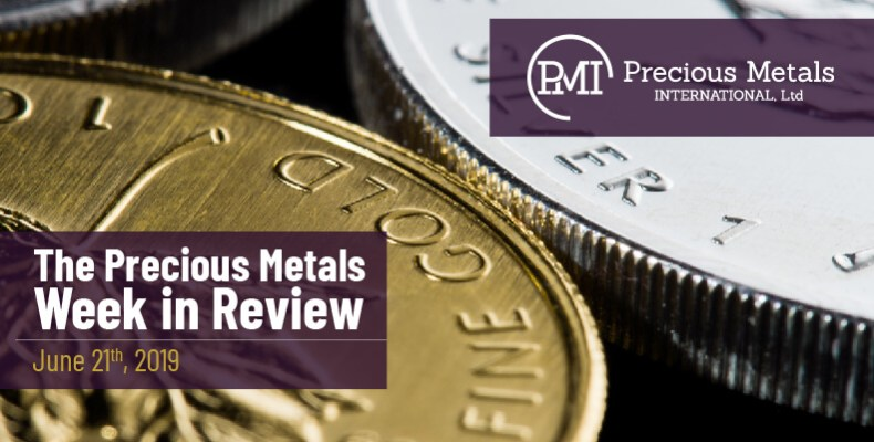 The Precious Metals Week in Review - June 21th, 2019.