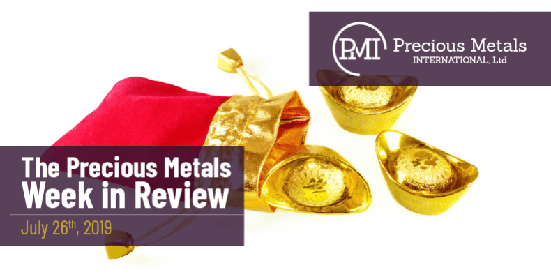 The Precious Metals Week in Review - July 26th, 2019.