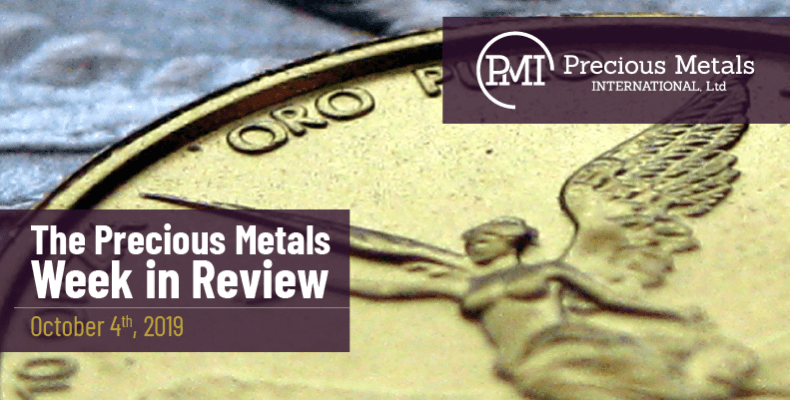 The Precious Metals Week in Review - October 4th, 2019.