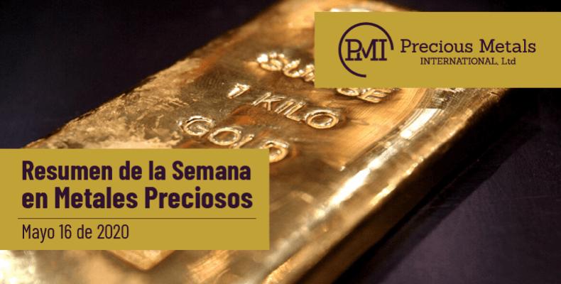 Resumen de la Semana en Metales Preciosos - Mayo 16 de 2020