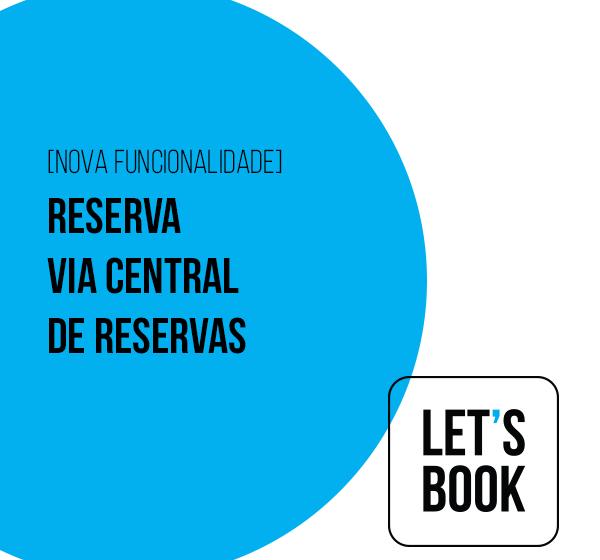 (Português do Brasil) Let's Book, mais segurança nas reservas via central de reservas