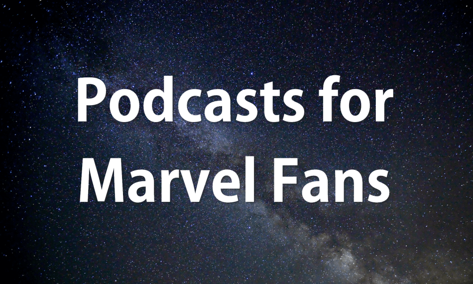 Podcasts for Marvel Fans post