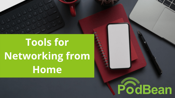 Tools for Networking from Home
