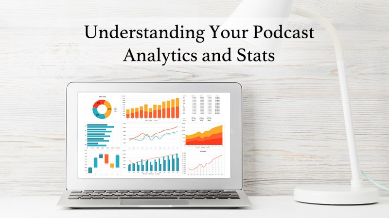 Understanding-Your-Podcast-Analytics-and-Stats