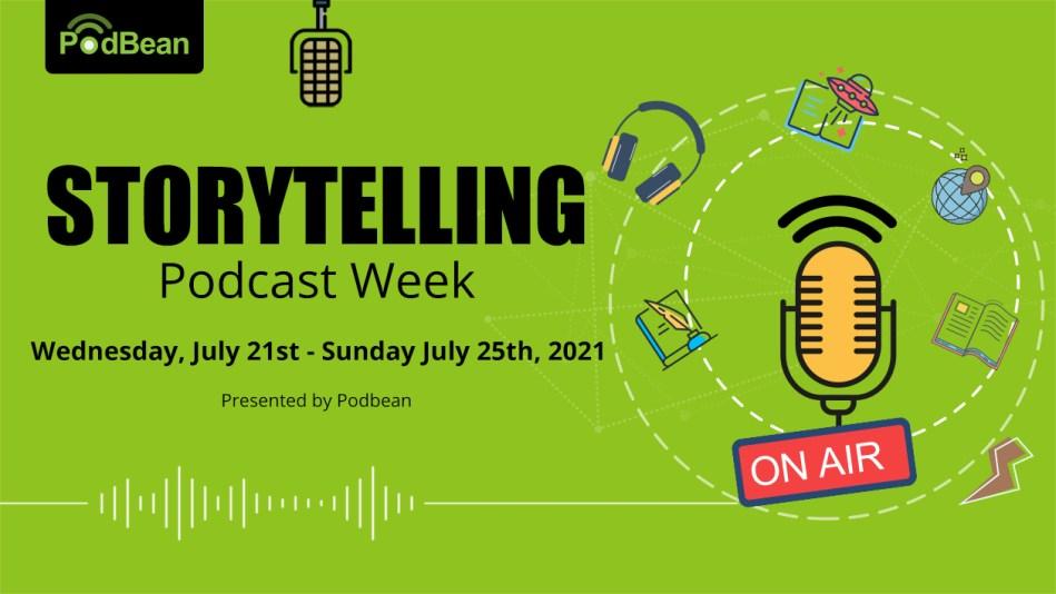 storytelling podcast week 2021