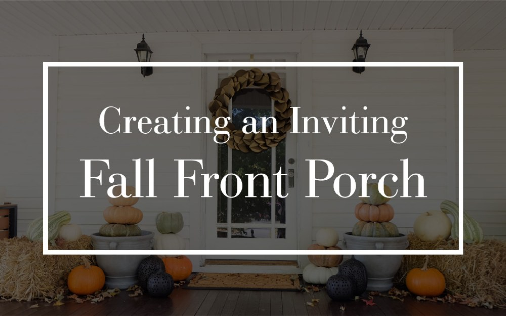 Creating an Inviting Fall Front Porch