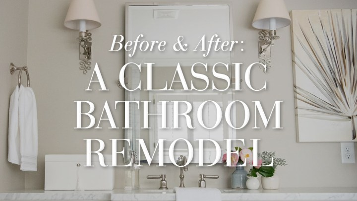 Before & After: A Classic Bathroom Remodel