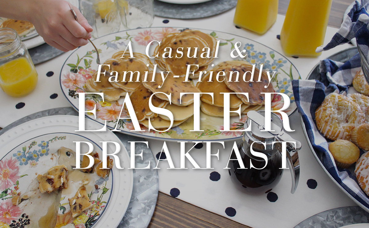 A Casual & Family-Friendly Easter Breakfast