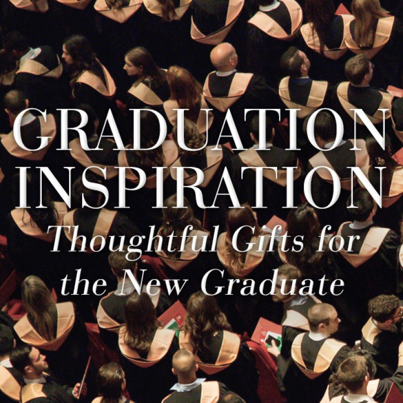 Graduation Inspiration: Thoughtful Gifts for the New Graduate