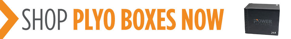 Shop Power Systems Plyo Boxes now