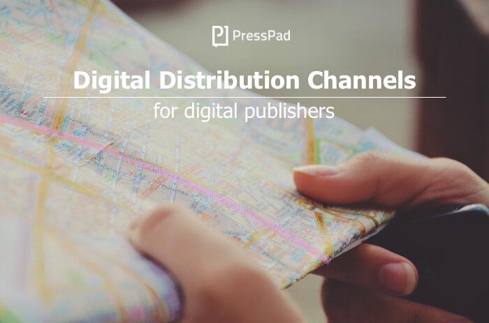 Digital Distribution Channels