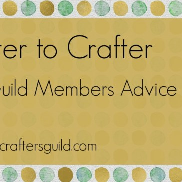 Crafter to Crafter – Advice On Your Small Business