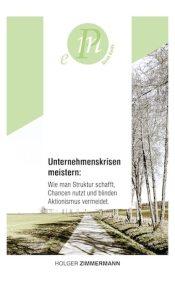 Unternehmenskrisen meistern - Buch zur Krisenbewältigung