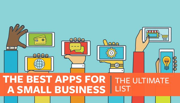 Best Apps for a Small Business The Ultimate Guide