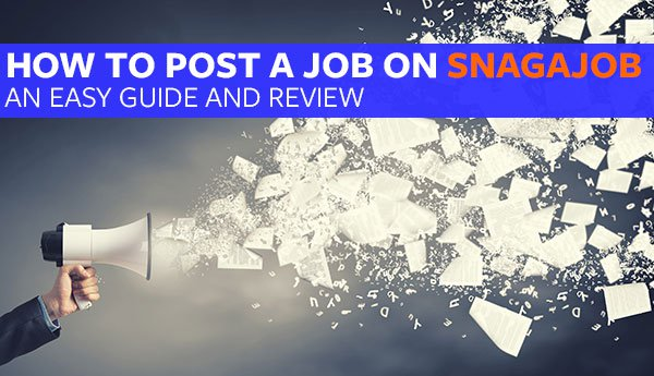 How to Post a Job on Snagajob (A Super Guide and Review)