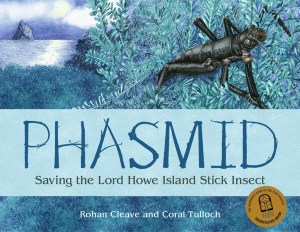 Cover of Phasmid: Saving the Lord Howe Island Stick Insect featuring an illustration of a phasmid on a rocky outcrop