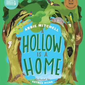 Cover of A Hollow Is a Home featuring colourful illustrations of various animals in tree hollows