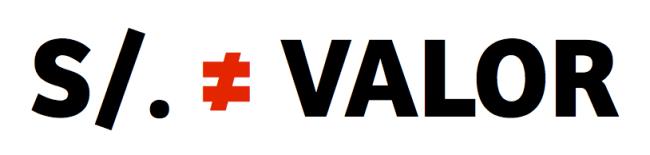 S/. ≠ VALOR