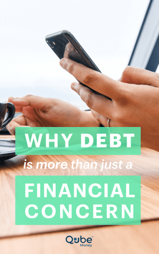 Why Debt is More Than Just a Financial Concern | Qube Money Blog