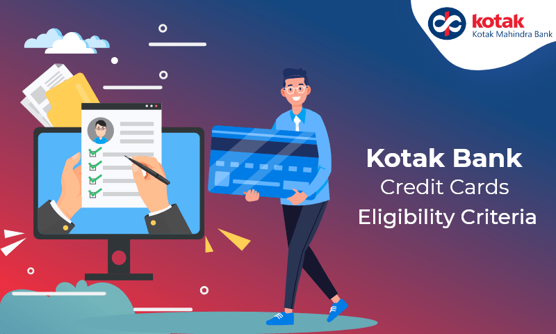 Kotak Bank Credit Card Eligibility