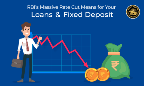 What RBI's Massive Rate Cut Mean for Your Loans and Fixed Deposit?