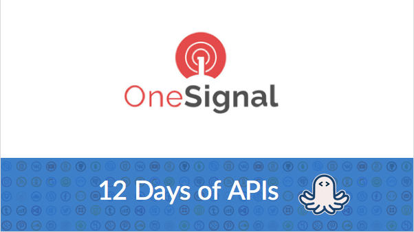 How To Use the OneSignal API to Add Push Notifications to your App