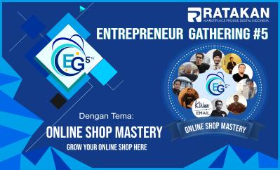 ENTREPRENEUR GATHERING #5 Strategi Menumbuhkan dan Melejitkan Bisnis Online Shop Anda