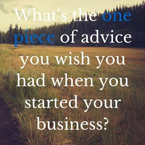 One Piece of Business Advice Question