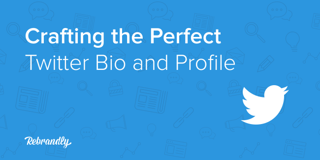 Crafting the Perfect Twitter Bio and Profile | Rebrandly