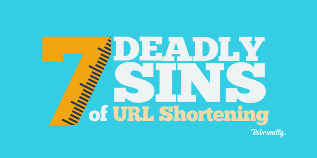 URL Shortening Mistakes - The 7 Deadly Sins of Link Shortening