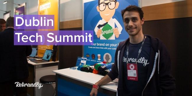 Rebrandly at Dublin Tech Summit, start-up, Dublin