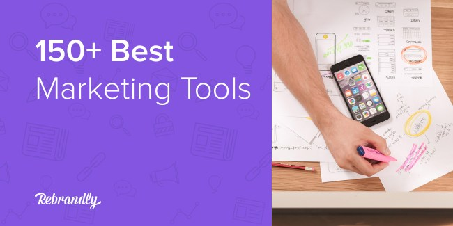 d3d5b5e4651d 150+ Best Marketing Tools - Tried and Tested to Create The Ultimate List
