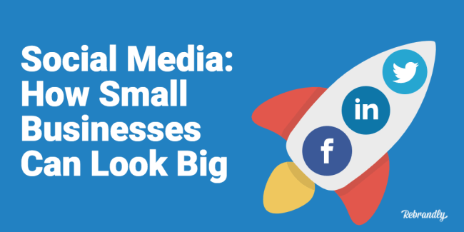social media how small businesses can look big