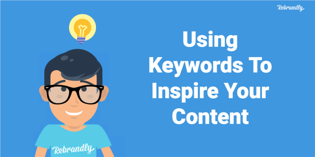 Using Keyword to inspire your content