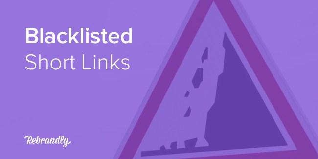 Blacklisted Short Links