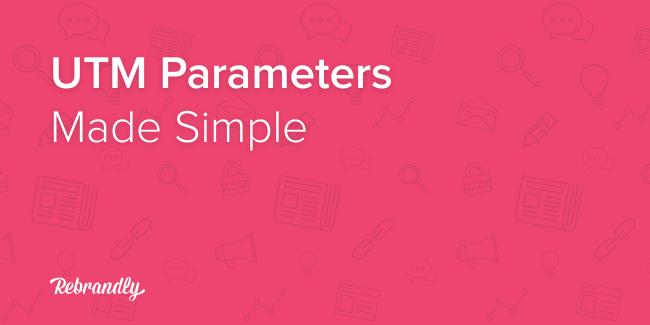 UTM Parameters Made Simple
