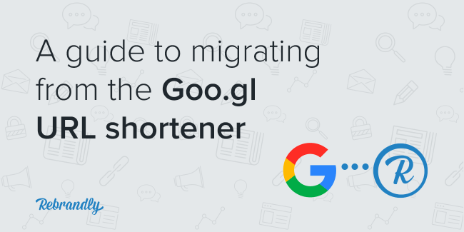 google url shortener to rebrandly