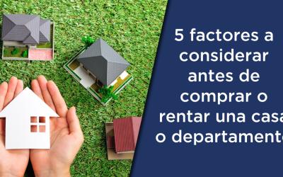 5 Consejos antes de comprar o rentar casa o departamento