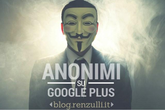 Google Plus apre agli pseudonimi