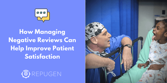 How Managing Negative Reviews Can Help Improve Patient Satisfaction