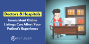 Doctors: Inconsistent Online Listings Can Affect Your Patient's Experience